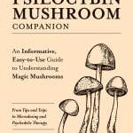 Your Psilocybin Mushroom Companion Book